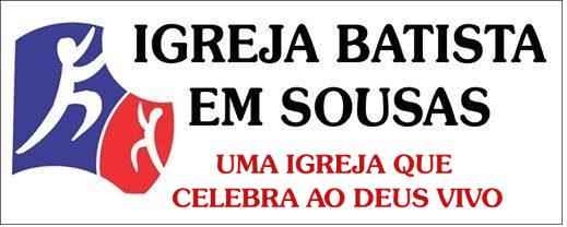 Igreja Batista em Sousas, Celebrando ao Deus Vivo e Seu Filho Jesus Cristo com Doutrina Integralmente Biblica